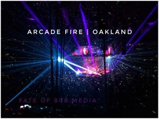 Arcade Fire Oakland | | Fate Of 8 O 8 mediA ©