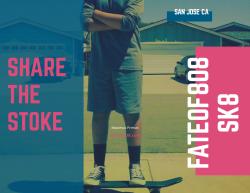 Share The Stoke   Youth Skateboarding   Fate Of 8 O 8 mediA ©