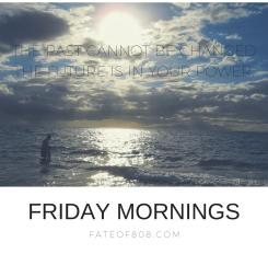 Friday Mornings
